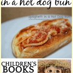 Spaghetti In A Hot Dog Bun on a white plate with the cover of the children's book of the same name under it