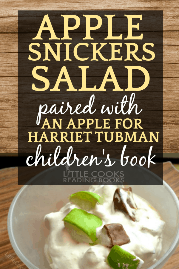 Apple Snickers Salad Recipe Paired with An Apple for Harriet Tubman Children's Book Theme Recipe