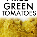 Easy Crispy Fried Green Tomatoes Recipe