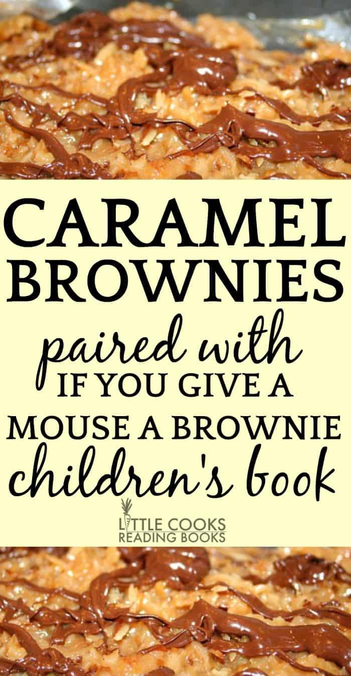 Easy Caramel Brownies Recipe paired with If You Give a Mouse a Brownie Childrens Book #brownies #browniesrecipe #caramel #baking #bakingrecipes #bakingwithkids #recipes #childrensbook #reading #kidsandparenting