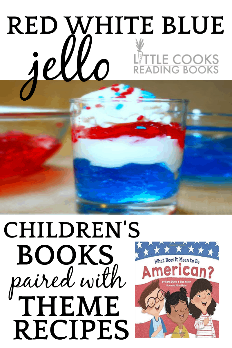 Red White Blue Layered Jello Cups Childrens Books Paired With Theme Recipes for Little Chef Readers
