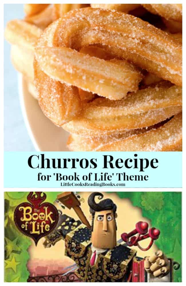 Best Homemade Churros Recipe paired with Book of Life book and movie