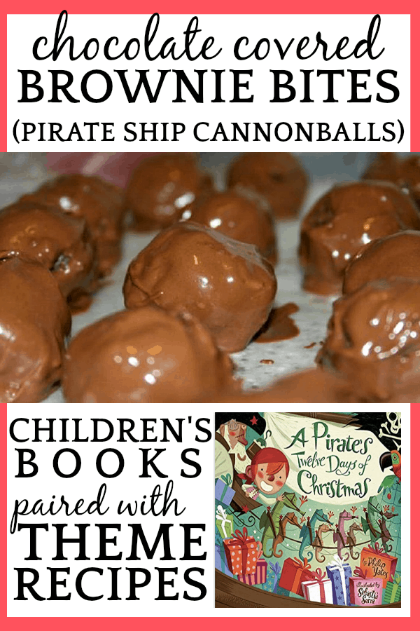 Brownie Bites (Pirate Cannonballs) paired with A Pirate's Twelve Days of Christmas Book