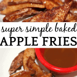 Simple Baked Apple Fries