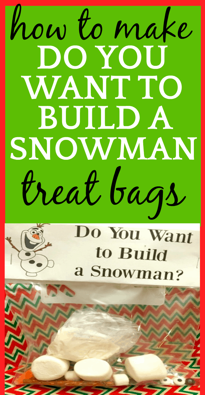How To Make Do You Wanna Build A Snowman Treat Bags