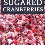 Super Simple Sugared Cranberries Recipe