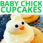 Easy Baby Chicks Cupcakes for Spring text with a cupcake with an icing baby chick on it