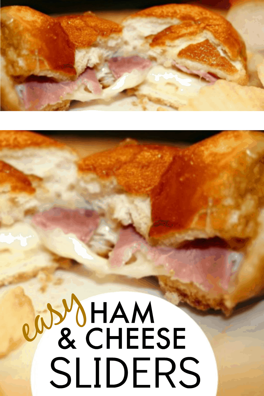 Easy Ham and Cheese Sliders text over a plate with baked ham and cheese sandwiches on a plate with potato chips
