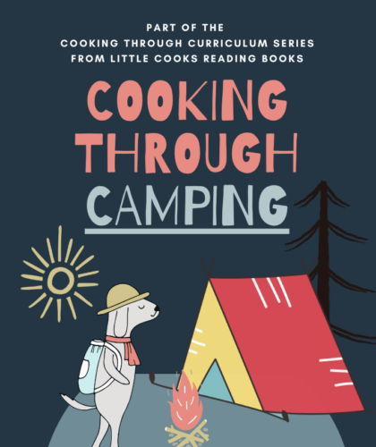 Cooking Through Camping cover with cartoon dog with hiking backpack walking upright toward a cartoon tent with a campfire in front