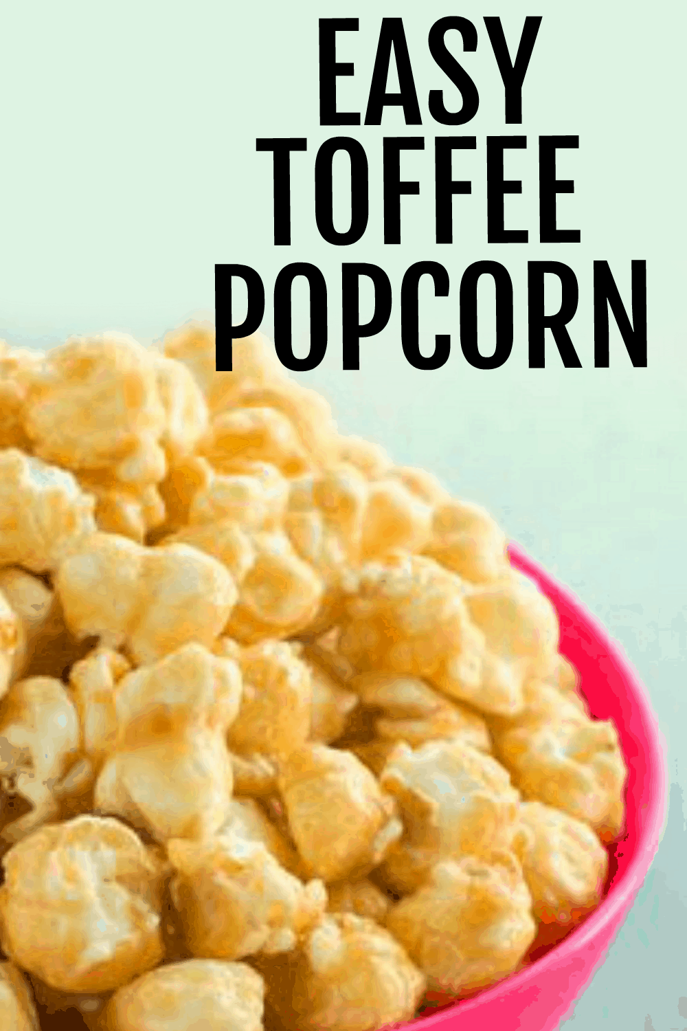 EASY TOFFEE POPCORN RECIPE