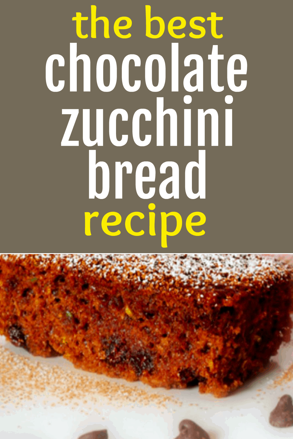 CHOCOLATE ZUCCHINI BREAD text overlay over a loaf of chocolate zucchini bread on a table