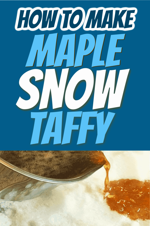 MAPLE TAFFY ON SNOW