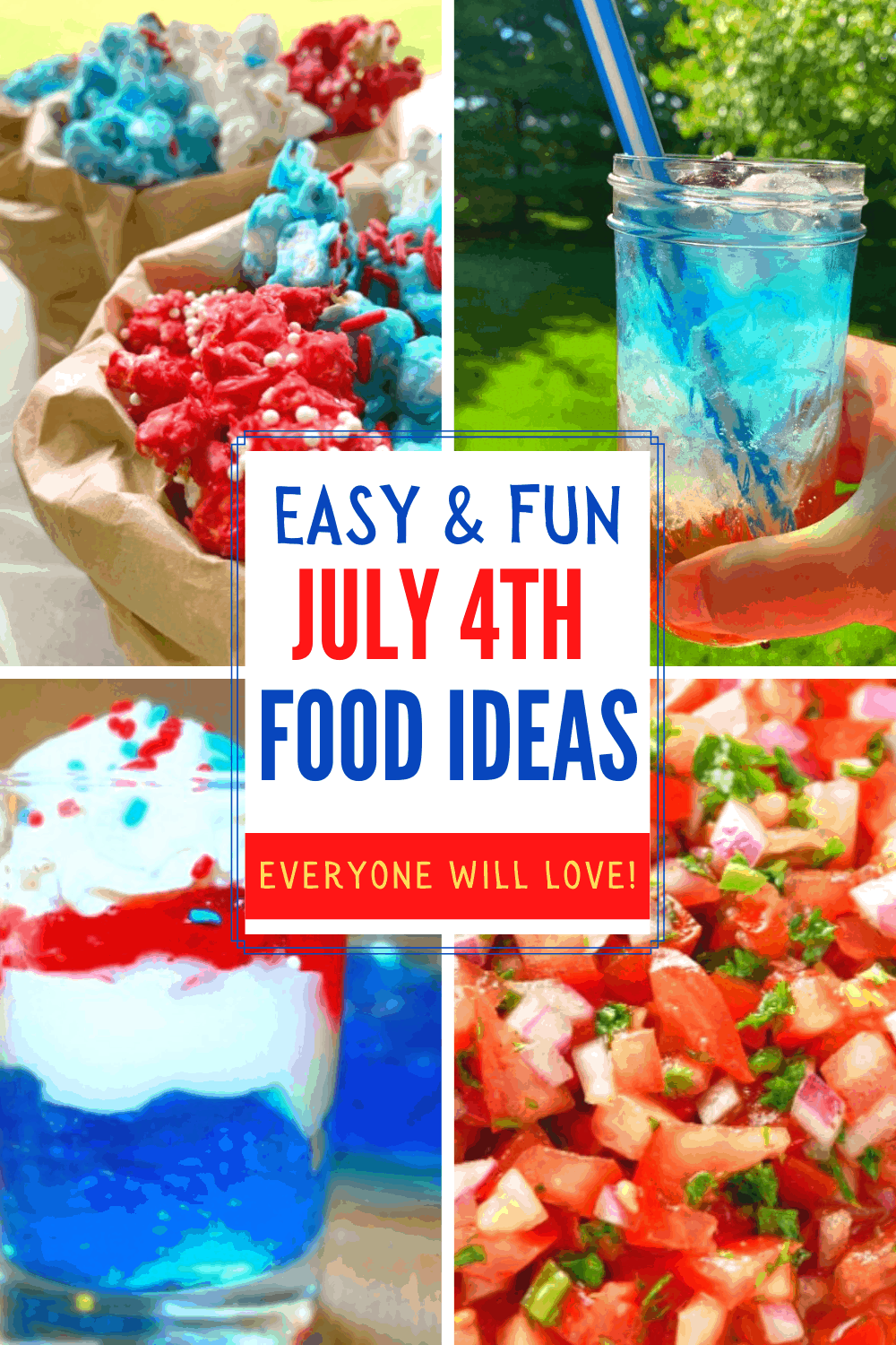 Easy July 4th Food Ideas collage of red white and blue food ideas