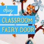 DIY Fairy Door In Classroom How To